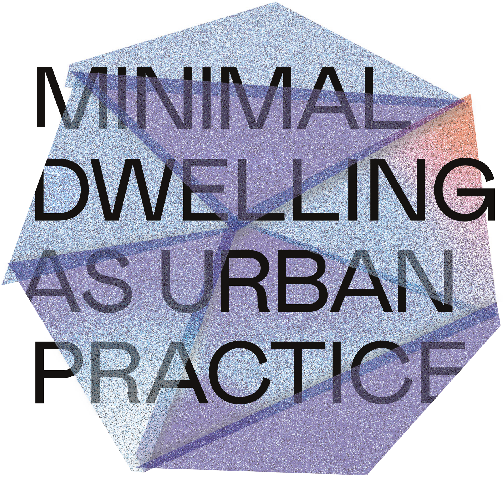 Minimal Dwelling as Urban Practice: IBA'27 School 2019